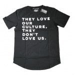 THEY LOVE OUR CULTURE, THEY DON'T LOVE US® Black Unisex Shirt