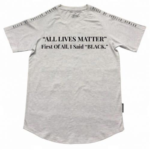 All Lives Matter! First Of All, I Said Black® Grey Unisex Shirt HGC Apparel