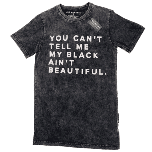 You Can't Tell Me My Black Ain't Beautiful Unisex Black Shirt HGC Apparel